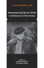 Remembering Patrick White: Contemporary Critical Essays Cover Image