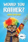 Would You Rather Book for Kids: Car Games and Travel Trivia Activity Book For Kids - The Book Of Silly, Challenging, and Hilarious Questions for Boys Cover Image