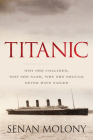 Titanic: Why She Collided, Why She Sank, Why She Should Never Have Sailed Cover Image
