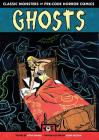 Ghosts: Classic Monsters of Pre-Code Horror Comics Cover Image