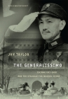 The Generalissimo: Chiang Kai-Shek and the Struggle for Modern China Cover Image
