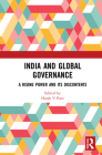 India and Global Governance: A Rising Power and Its Discontents Cover Image