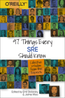 97 Things Every Sre Should Know: Collective Wisdom from the Experts Cover Image