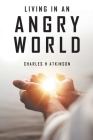 Living in an Angry World Cover Image