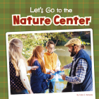 Let's Go to the Nature Center Cover Image