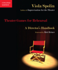 Theater Games for Rehearsal: A Director's Handbook, Updated Edition Cover Image