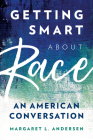 Getting Smart about Race: An American Conversation Cover Image
