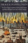 The Black Death in London: The Great Plague Epidemic and its impact on the population through social and cultural changes Cover Image