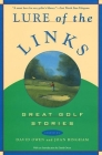Lure of the Links: Great Golf Stories Cover Image