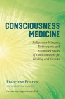Consciousness Medicine: Indigenous Wisdom, Entheogens, and Expanded States of Consciousness for Healing and Growth Cover Image