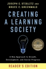 Creating a Learning Society: A New Approach to Growth, Development, and Social Progress, Reader's Edition (Kenneth J. Arrow Lecture) Cover Image