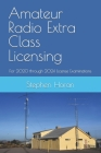 Amateur Radio Extra Class Licensing: For 2020 through 2024 License Examinations Cover Image