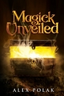 Magick Unveiled Cover Image