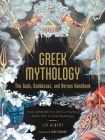 Greek Mythology: The Gods, Goddesses, and Heroes Handbook: From Aphrodite to Zeus, a Profile of Who's Who in Greek Mythology Cover Image