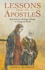 Lessons from the Apostles: How God Uses All Types of People to Change the World Cover Image