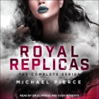 Royal Replicas: The Complete Series Cover Image