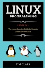 Linux Programming: 3 BOOK IN 1. The comprehensive Guide for linux to Essential Commands Cover Image