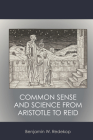 Common Sense and Science from Aristotle to Reid Cover Image