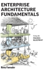 Enterprise Architecture Fundamentals: Using the Pagoda Blueprint Cover Image