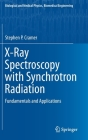 X-Ray Spectroscopy with Synchrotron Radiation: Fundamentals and Applications (Biological and Medical Physics) Cover Image