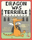 Dragon Was Terrible Cover Image