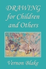 Drawing for Children and Others (Yesterday's Classics) Cover Image