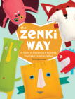 The Zenki Way: A Guide to Designing & Enjoying Your Own Creative Softies Cover Image