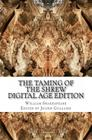 The Taming of the Shrew: Digital Age Edition Cover Image