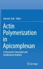 Actin Polymerization in Apicomplexan: A Structural, Functional and Evolutionary Analysis Cover Image