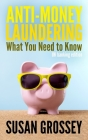 Anti-Money Laundering: What You Need to Know (UK Banking Edition): A Concise Guide to Anti-Money Laundering and Countering the Financing of T Cover Image