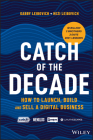 Catch of the Decade: How to Launch, Build and Sell a Digital Business Cover Image