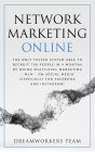 Network Marketing Online: The Only Tested System Able To Recruit 700 People In 9 Months By Doing Multilevel Marketing On Social Media - MLM - On Cover Image