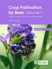 Crop Pollination by Bees: Evolution, Ecology, Conservation, and Management Cover Image