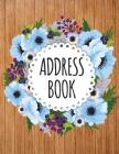 Address Book: Large Print - Watercolor Floral Cover - Alphabetical For Contact - Address Book With Tabs 300+ Contact Record: Address Cover Image