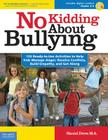 No Kidding About Bullying: 125 Ready-to-Use Activities to Help Kids Manage Anger, Resolve Conflicts, Build Empathy, and Get Along (Bully Free Classroom®) Cover Image