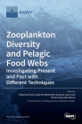Zooplankton Diversity and Pelagic Food Webs: Investigating Present and Past with Different Techniques Cover Image