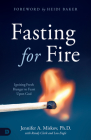 Fasting for Fire: Igniting Fresh Hunger to Feast Upon God Cover Image