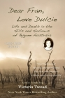 Dear Fran, Love Dulcie - LARGE PRINT: Life and Death in the Hills and Hollows of Bygone Australia Cover Image