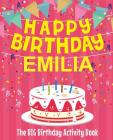 Happy Birthday Emilia - The Big Birthday Activity Book: (Personalized Children's Activity Book) Cover Image