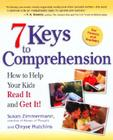 7 Keys to Comprehension: How to Help Your Kids Read It and Get It! Cover Image