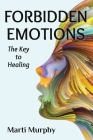 Forbidden Emotions: The Key to Healing Cover Image