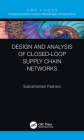 Design and Analysis of Closed-Loop Supply Chain Networks Cover Image