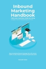 Inbound Marketing Handbook Make your business visible Using Google, Social Media, Blogs & Email. Best marketing inbound strategy that will convert tra Cover Image