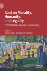 Kant on Morality, Humanity, and Legality: Practical Dimensions of Normativity Cover Image