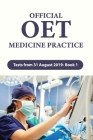 Official OET Medicine Practice: Tests from 31 August 2019- Book 1: Oet Medicine Official Oet Practice Book Cover Image
