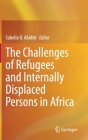 The Challenges of Refugees and Internally Displaced Persons in Africa Cover Image