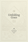 Unfolding Grace: 40 Guided Readings Through the Bible: 40 Guided Readings Through the Bible Cover Image