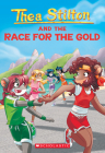 Thea Stilton and the Race for the Gold (Thea Stilton #31) Cover Image