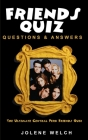 Friends Quiz Questions and Answers: The Ultimate Central Perk Friends Quiz Cover Image