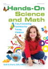Hands-On Science and Math: Fun, Fascinating Activities for Young Children Cover Image